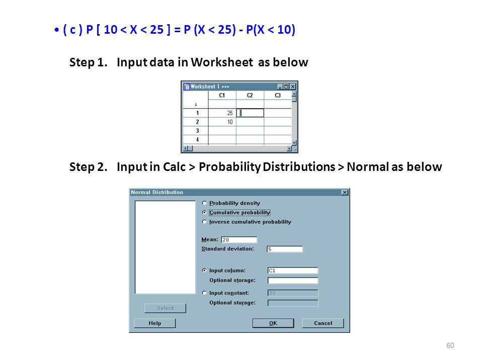 ( c ) P [ 10 < X < 25 ] = P (X < 25) - P(X < 10)